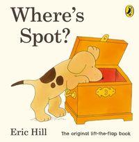 WHERE'S SPOT?<br> Eric Hill