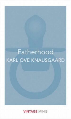 FATHERHOOD<br> Karl Ole Knausgaard
