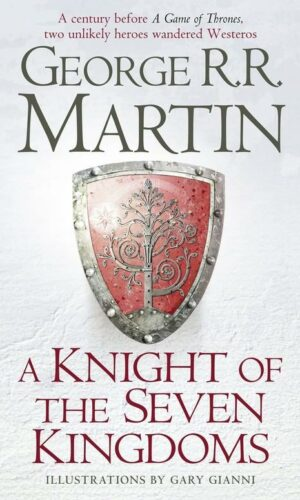 A Knight of the Seven Kingdoms<br>George R. R. Martin