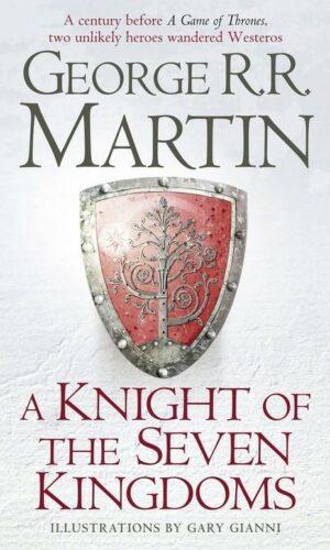 A Knight of the Seven Kingdoms<br>George R. R. Martin