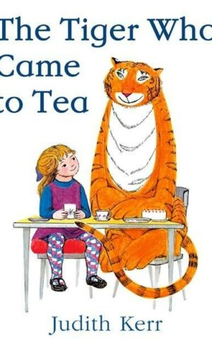 THE TIGER WHO CAME TO TEA<br> Judith Kerr