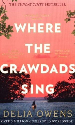 WHERE THE CRAWDADS SING <br> Delia Owens