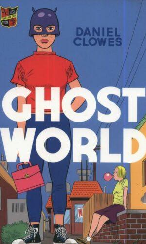 GHOST WORLD <br> Daniel Clowes