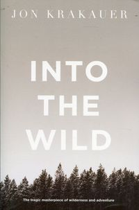 INTO THE WILD <br> Jon Krakauer