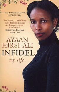 INFIDEL <br> Ayaan Hirsi Ali