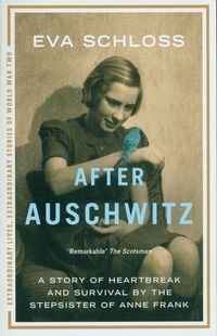 AFTER AUSCHWITZ <br> Eva Schloss