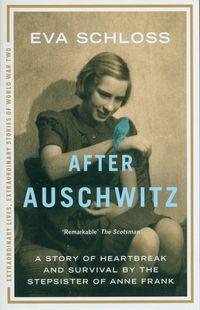 AFTER AUSCHWITZ <br> Eva Schloss