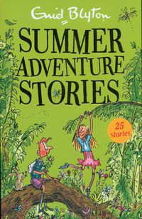 SUMMER ADVENTURE STORIES <br> Enid Blyton