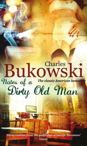 NOTES OF A DIRTY OLD MAN<br>Charles Bukowski