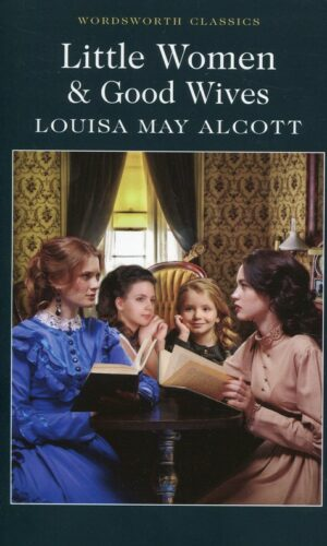 LITTLE WOMEN & GOOD WIVES<br> Alcott Louisa May