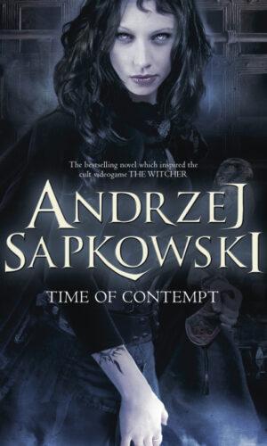 TIME OF CONTEMPT <br> Andrzej Sapkowski