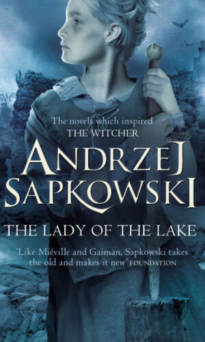THE LADY OF THE LAKE<br> Andrzej Sapkowski