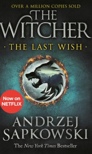 THE LAST WISH <br> Andrzej Sapkowski