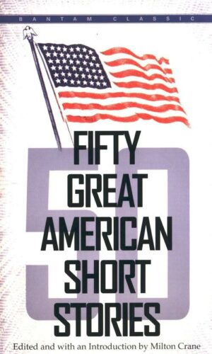 FIFTY GREAT AMERICAN SHORT STORIES <br> edited by Milton Crane