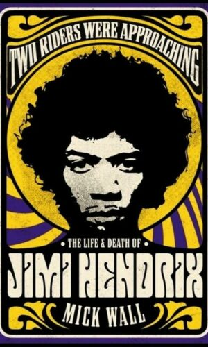 THE LIFE AND DEATH OF JIMI HENDRIX <br> Mick Wall