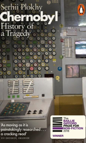 CHERNOBYL HISTORY OF A TRAGEDY <br> Serhii Plokhy
