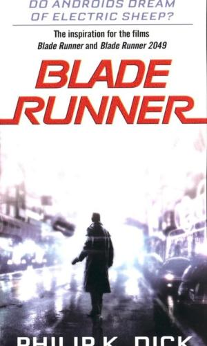 BLADE RUNNER <br>Philip K. Dick