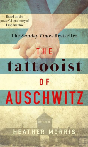 THE TATTOOIST OF AUSCHWITZ <br> Heather Morris