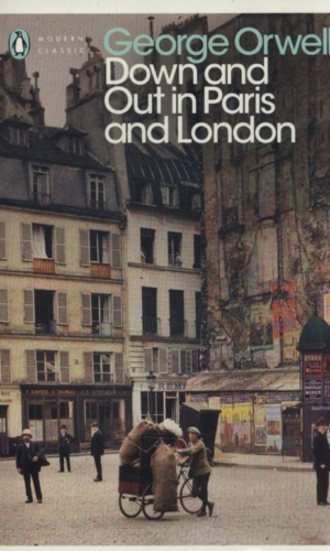DOWN AND OUT IN PARIS AND LONDON <br> George Orwell