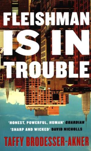 FLEISHMAN IS IN TROUBLE <br> Taffy Brodesser-Akner