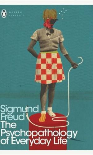 THE PSYCHOPATHOLOGY OF EVERYDAY LIFE <br> Sigmund Freud