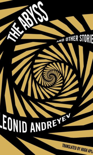 THE ABYSS AND OTHER STORIES <br> Leonid Andreyev