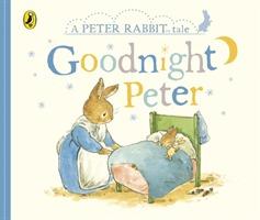 PETER RABBIT TALES: GOODNIGHT PETER <br> Beatrix Potter