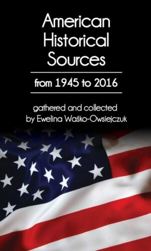 American Historical Sources from 1945 to 2016<br> Waśko-Owsiejczuk Ewelina