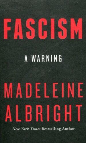 FASCISM<br> Madeleine Albright