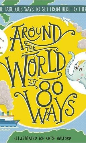 Around The World in 80 Ways<br> Halford Katy