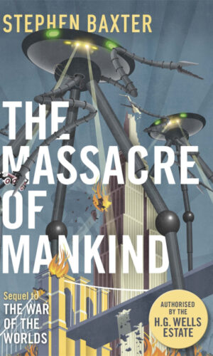THE MASSACRE OF MANKIND <br>Stephen Baxter