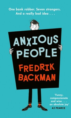 ANXIOUS PEOPLE <br> Fredrik Backman