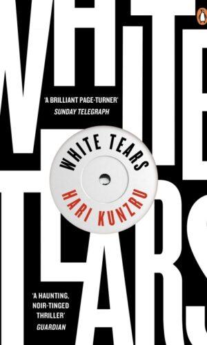 WHITE TEARS <br>  Hari Kunzru