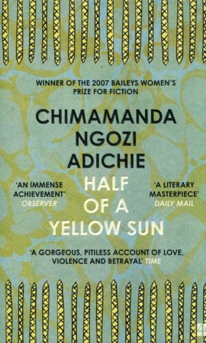 HALF OF A YELLOW SUN<br> Chimamanda Ngozi Adichie