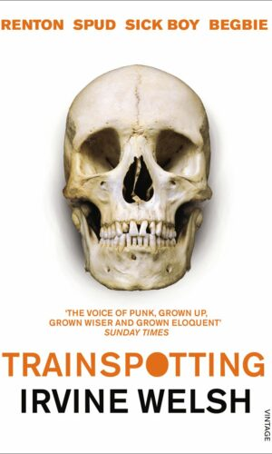 TRAINSPOTTING<br> Irvine Welsh