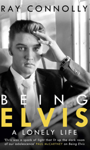 BEING ELVIS <br> Ray Connolly