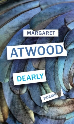 DEARLY Poems <br> Margaret Atwood