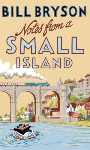 NOTES FROM A SMALL ISLAND<br>Bill Bryson