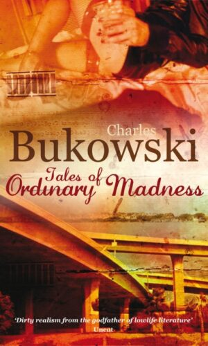 TALES OF ORDINARY MADNESS<br>Charles Bukowski