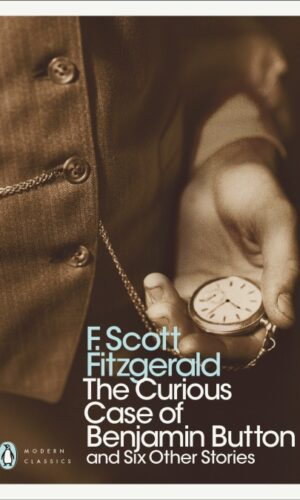 The Curious Case of Benjamin Button And Six Other Stories<br> F. Scott Fitzgerald