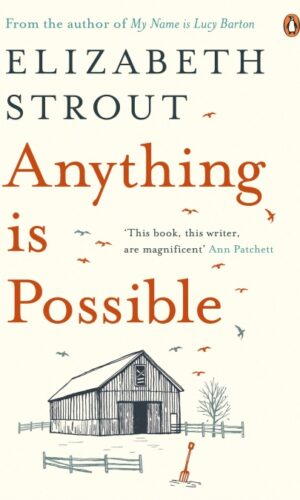 ANYTHING IS POSSIBLE <br> Elisabeth Strout