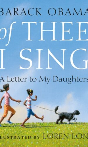 OF THEE I SING: A LETTER TO MY DAUGHTER <br> Barack Obama