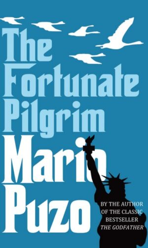 THE FORTUNATE PILGRIM <br> Mario Puzo