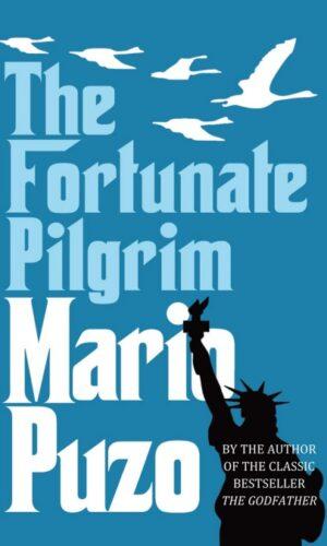 THE FORTUNATE PILGRIM <br> Mario Puzo