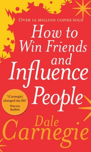 How to Win Friends and Influence People <br> Dale Carnegie