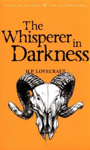 THE WHISPERER IN DARKNESS<br> H. P. Lovecraft