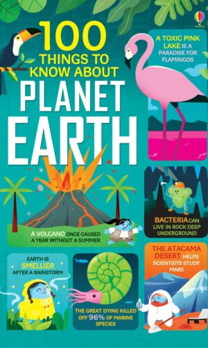 100 THINGS TO KNOW ABOUT PLANET EARTH<br> Usborne