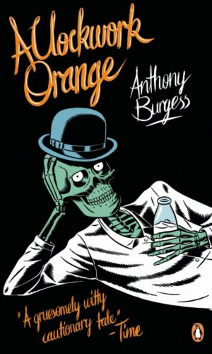 A CLOCKWORK ORANGE <br>  Anthony Burgess
