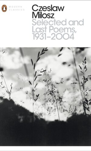 Selected and Last Poems 1931-2004<br> Czeslaw Milosz