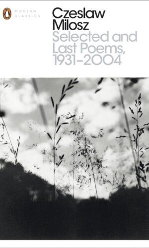 Selected and Last Poems 1931-2004<br> Czeslaw Milosz